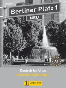 Berliner Platz 1 NEU - Lehrerhandreichungen 1: Deutsch im Alltag
