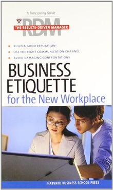 Business Etiquette for the New Workplace (Results-Driven Manager)