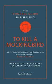 Fender, S: Harper Lee's To Kill a Mockingbird (Connell Guide to...)