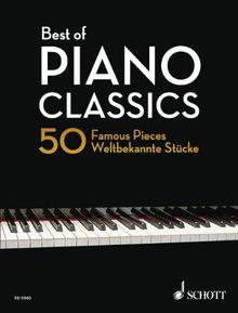 Best of Piano Classics: 50 weltbekannte Stücke für Klavier. Klavier. (Schott Piano Classics)