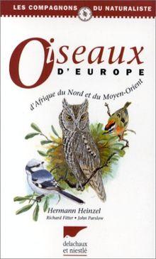 Oiseaux d'Europe, d'Afrique du Nord et du Moyen-Orient (Règne Animal)