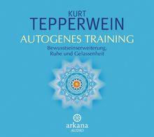 Autogenes Training: Bewusstseinserweiterung, Ruhe und Gelassenheit