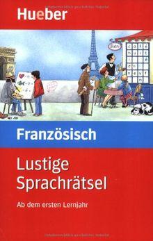 Lustige Sprachrätsel Französisch: Ab dem ersten Lernjahr