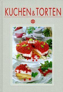 Kuchen und Torten: Mit über 110 Rezepten