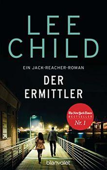 Der Ermittler: Ein Jack-Reacher-Roman - Reachers erster Fall in Deutschland (Die-Jack-Reacher-Romane, Band 21)