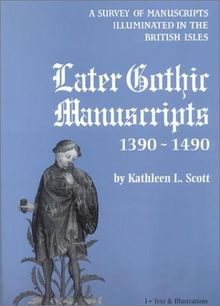 A Survey of Manuscripts Illuminated on the British Isles, vol. 6: Later Gothic Manuscripts 1390-1490 (2 Bände))