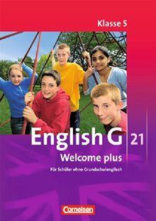 English G 21 - Ausgaben A, B und D: Band 1: 5. Schuljahr - Welcome plus: Schülerverbrauchsmaterial. Mindestabnahme: 10 Exemplare