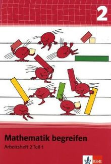 Mathematik begreifen - Neubearbeitung: Mathematik begreifen 2. Schuljahr. Arbeitsheft 1 Neubearbeitung: TEIL 1