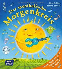 Der musikalische Morgenkreis: Lieder, Sitztänze, Sing-, Klatsch- und Echospiele. Mit Arbeits-CD