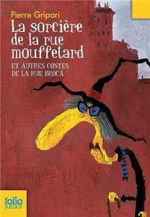 La sorcière de la rue Mouffetard: Et autres contes de la rue Broca (Folio Junior)