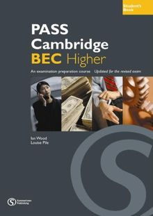 Pass Cambridge BEC (C1) Higher - Student's Book: An examination preparation course. Updated for the revised exam (Pass Cambridge BEC Series)