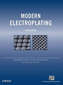 Modern Electroplating 5e (The Ecs Series of Texts and Monographs, Band 52)