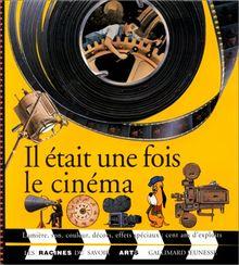Racines Du Savoir: Il Etait Une Fois Le Cinema (Racine du Savoiarts)
