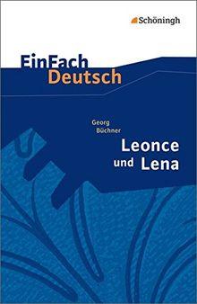 EinFach Deutsch Textausgaben: Georg Büchner: Leonce und Lena: Ein Lustspiel. Gymnasiale Oberstufe