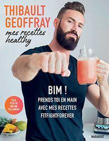 Thibault Geoffray : Mes recettes healthy