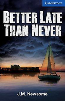 Better Late Than Never: Englische Lektüre für das 6. Lernjahr. Mit Annotationen (Cambridge English Readers)