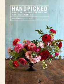 """Handpicked: """"Simple, Sustainable, Seasonal Flower Arrangements from Tin Can Studios"""""""
