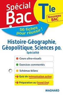 Histoire géo, géopolitique, sciences po Tle (Special bac: Tout le programme en 55 fiches, cours utlra-visuel, schémas-bilans, exercices,)