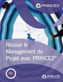 Raussir le Management de Projet avec PRINCE2 (French print version of Managing successful projects with PRINCE2 )