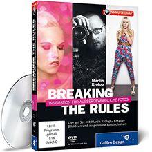Breaking the Rules - Inspiration für außergewöhnliche Fotos
