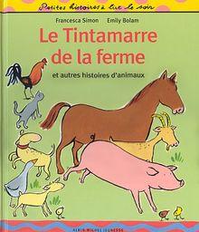 Le tintamarre de la ferme : Et autres histoires d'animaux (Petites Histoires a)