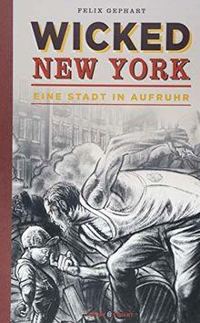 Wicked New York: Eine Stadt in Aufruhr