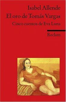 El oro de Tomás Vargas: Cinco cuentos de Eva Luna. (Fremdsprachentexte)