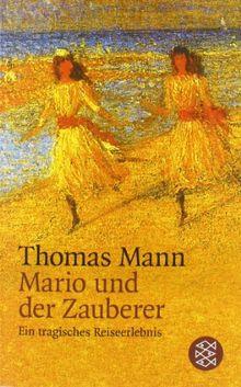 Mario und der Zauberer: Ein tragisches Reiseerlebnis: Ein tragisches Reiseerlebnis. Erzähler-Bibliothek