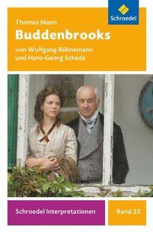Schroedel Interpretationen: Thomas Mann: Buddenbrooks