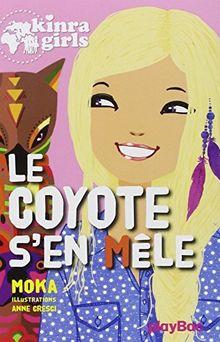 Kinra Girls - Le coyote s'en mêle - Tome 14