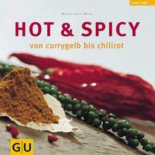 Hot & Spicy von currygelb bis chilirot (GU Lust auf vegetarisch)