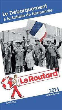 Le Débarquement & la Bataille de Normandie