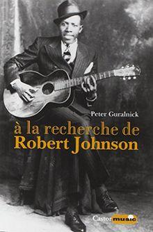 A la recherche de Robert Johnson