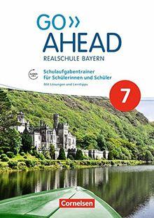 Go Ahead - Ausgabe für Realschulen in Bayern - Neue Ausgabe: 7. Jahrgangsstufe - Schulaufgabentrainer: Mit Audios online und Lösungen