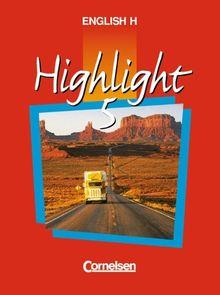 English H/Highlight - Ausgabe A: English H, Highlight, Bd.5A, 9. Schuljahr, Ausgabe für Nordrhein-Westfalen, Hessen, Rheinland-Pfalz, ... Berlin und Hamburg. 9. Schuljahr
