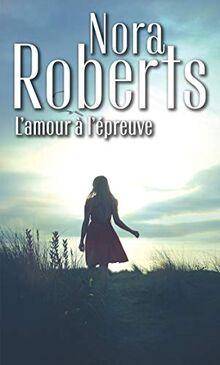 L'amour à l'épreuve (Nora Roberts)