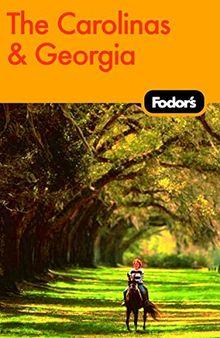 Fodor's The Carolinas & Georgia, 17th Edition (Travel Guide, Band 17)
