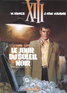XIII: Le Jour Du Soleil Noir: Tome 1
