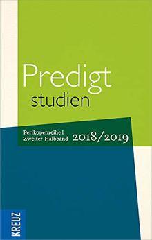 Predigtstudien 2018/2019: Perikopenreihe I - 2. Halbband (Fortsetzung Predigtstudi)