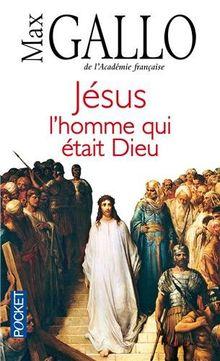 Jesus l'homme qui etait dieu