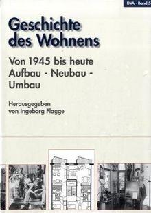 Geschichte des Wohnens, 5 Bde., Bd.5, 1945 bis heute, Aufbau, Neubau, Umbau