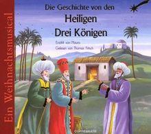 Die Geschichte von den Heiligen Drei Königen: Ein Weihnachtsmusical