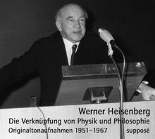 Die Verknüpfung von Physik und Philosophie. 2 CDs: Originaltonaufnahmen 1951-1967