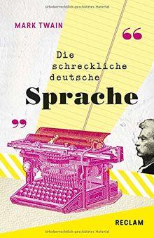 The Awful German Language / Die schreckliche deutsche Sprache: Englisch/Deutsch (Reclams Universal-Bibliothek)