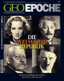 Geo Epoche. Weimarer Republik: Das Magazin für Geschichte. Drama und Magie der ersten deutschen Demokratie: 27/2007