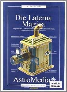 Die Laterna Magica: Kartonbausatz für ein voll funktionstüchtige, batteriebetriebene Laterna Magica