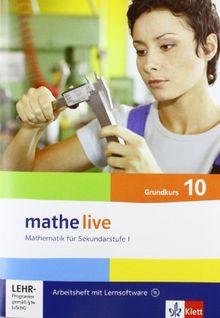 Mathe Live - Neubearbeitung. Arbeitsheft plus Lösungsheft mit Lernsoftware 10. Schuljahr - Grundkurs