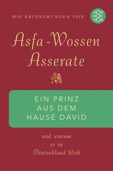Ein Prinz aus dem Hause David: Und warum er in Deutschland blieb<br /> Die Erinnerungen von Asfa Wossen Asserate: Und warum er in Deutschland blieb. Die Erinnerungen von Asfa Wossen Asserate