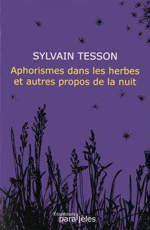 Aphorismes dans les herbes et autres propos de la nuit
