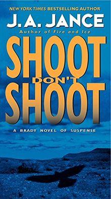 Shoot Don't Shoot (Joanna Brady Mysteries, Band 3)